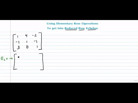 Matrices - Using Elementary Row Operations to Get a 3x3 Matrix into Reduced Row Echelon Form
