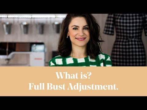 What Is? Full Bust Adjustment (FBA)