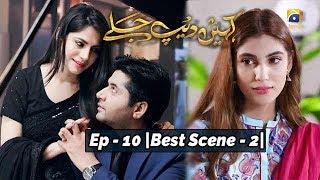 Kahin Deep Jalay | Episode 10 | Best Scene 02 |