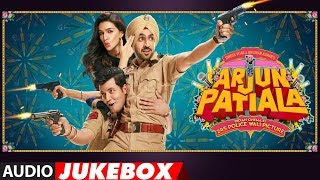Full Album: ARJUN PATIALA | Diljit Dosanjh, Kriti Sanon, Varun Sharma | Audio Jukebox