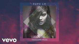Tove Lo - Thousand Miles
