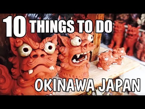 10 Things To Do in Okinawa, Japan (Watch Before You Go!)