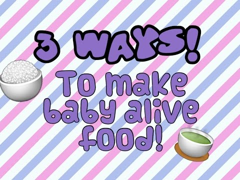 THREE Different Ways To Make Baby Alive Food!