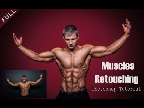 Muscle Retouching Photoshop Tutorial l Dodge and Burn l Photoshop CC 2017