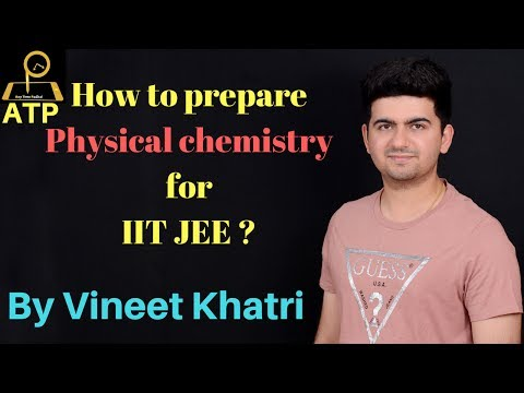 How to Prepare Physical chemistry for IIT JEE?