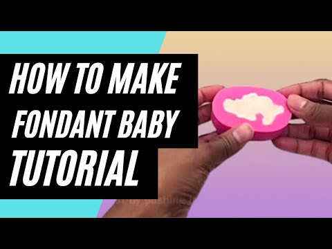 How to make a Fondant Baby using a Silicone Mold