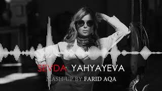 Sevda Yahyayeva - MASH-UP   2019     (by Farid AQA)