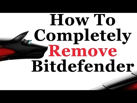 How To Completely Remove Bitdefender Total Security and Internet Security