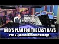 You *NEED* to watch HOW THIS epic prophecy is fulfilling right now!! DANIEL PROPHECIES PT2