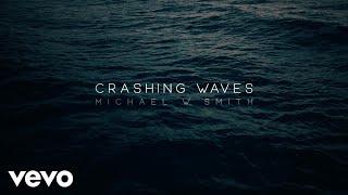 Download Michael W. Smith - Crashing Waves Video