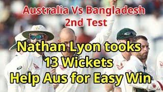 Australia Vs Bangladesh 2nd Test : Nathan Lyon took 13 Wicket help Australia for Easy Win