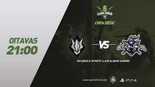 Copa Siege #5 (PS4) - INT3NSE e-Sports VS Excalibur Gaming - Oitavas