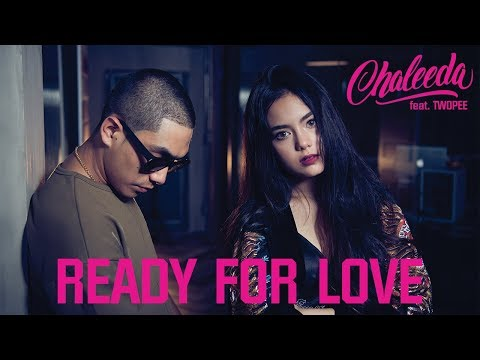 Chaleeda - Ready for Love ft. Twopee [Official Music Video]