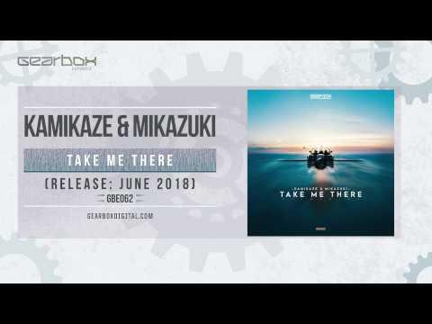Kamikaze & Mikazuki - Take Me There [GBE062]