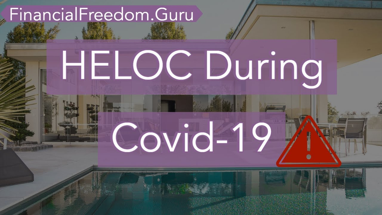 HELOC (Home Equity Line of Credit) and Covid-19 Impact