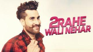 2 Rahe Wali Nehar (Full Video) | Bura Purewal | Latest Punjabi Song 2016 | Speed Records