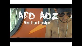 Ard Adz - Went From Freestyle @ArdAdz