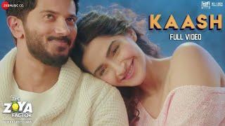 Kaash - Full Video | The Zoya Factor | Sonam K Ahuja | Dulquer S | Arijit Singh & Alyssa M