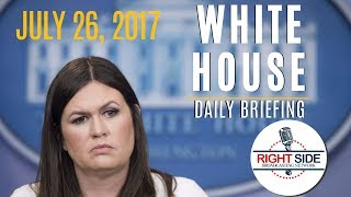WATCH: WHITE HOUSE Press Briefing with Sarah Sanders 7/26/17