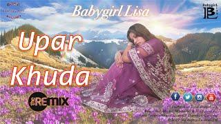 Babygirl Lisa - Upar Khuda (2021 Bollywood Remix)