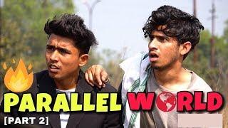 PARALLEL WORLD Part-2 | Round2hell | R2h