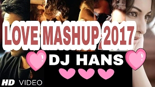 Punjabi Love Mashup 2017 - DJ Hans | Best Punjabi Mashup 2017 | Romantic Songs Mashup | Love Megamix