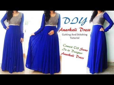 DIY Anarkali Dress Cutting And Stitching Tutorial,Convert Saree into Anarkali Dress\Kurti