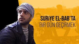 Suriye El-Bab'ta Bir Gün Geçirmek!
