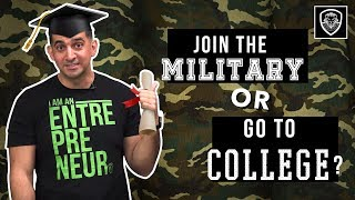Go To College or Join The Military?