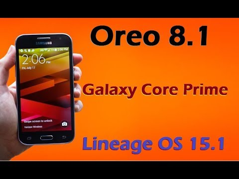 How to Install Android Oreo 8.1 in Samsung Galaxy Core Prime (Lineage OS 15.1) Install and Review