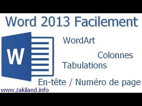 Word 2013 Facilement : WordArt, Tabulations, Colonnes, en-tête et numéro de page