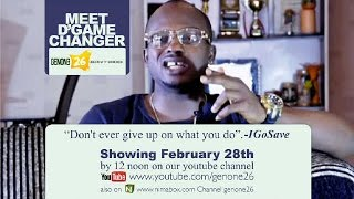 MEET D' GAME CHANGER  EPISODE 4 IGOSAVE