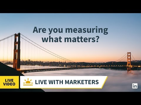Live with Marketers - Are You Measuring What Matters?