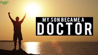 """My Son Became A Doctor"""