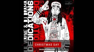 Lil Wayne - Dedication 6 (Full Mixtape) #ChristmasRelease