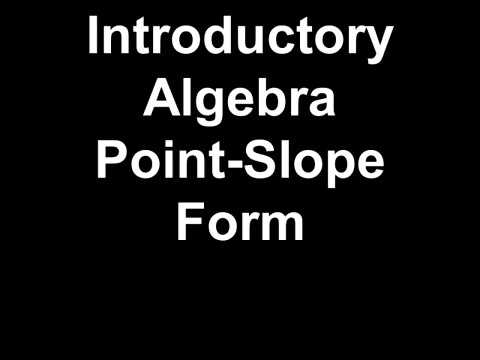 Introductory Algebra Point Slope Form