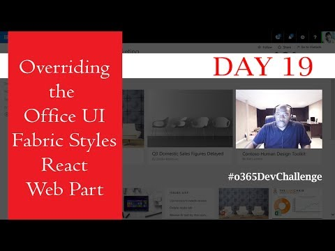 Day 19: Overriding the Office UI Fabric Styles in SPFx React Web Part
