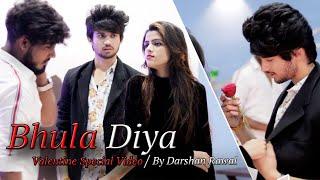 Bhula Diya - Darshan Raval | Valentine