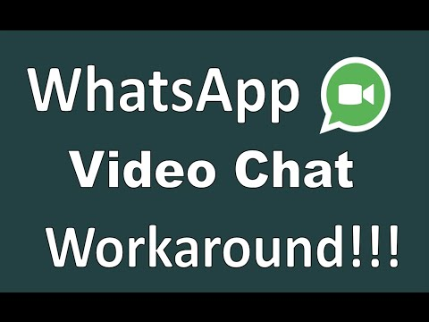 WHATSAPP VIDEO CALLING WORKAROUND [ANDROID AND iOS]