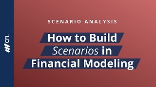 Scenario Analysis - How To Build Scenarios In Financial Modeling