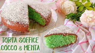 Torta Soffice Cocco & Menta Ricetta Facile - Fatto In Casa Da Benedetta