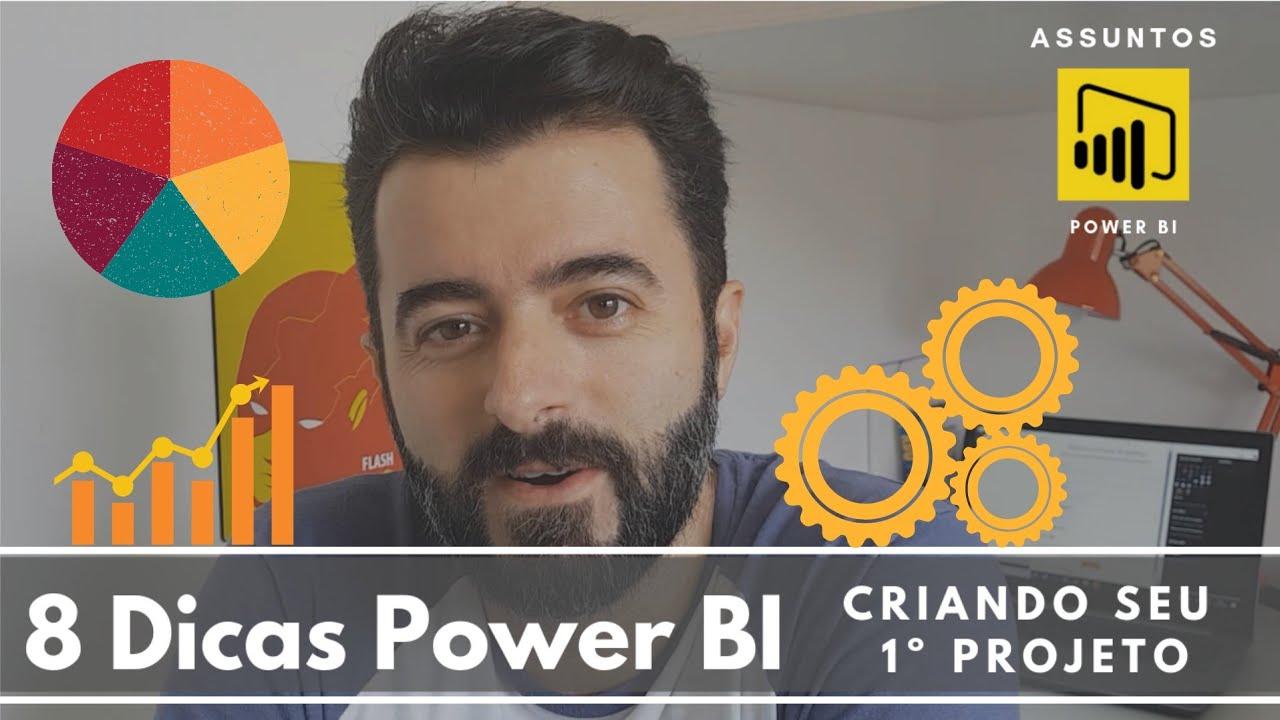 Power BI - 8 Dicas para criar seu 1º Projeto