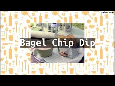 Recipe Bagel Chip Dip