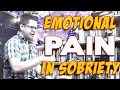 Staying Strong Through Difficult Emotions And Emotional Pain in Sobriety