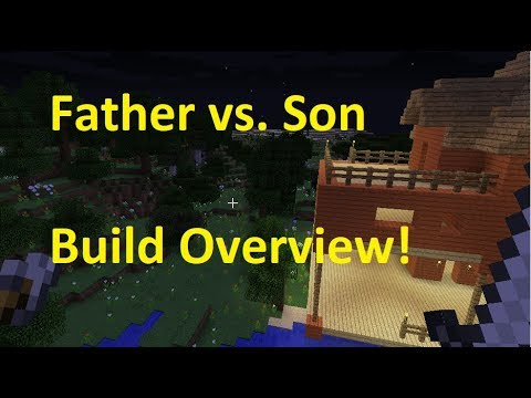 Father vs. Son Build Overview