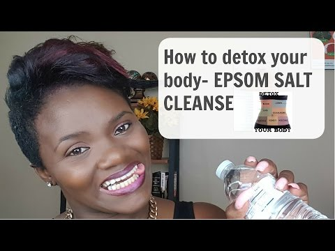 How to detox your body- The Epsom Salt Cleanse FULL INSTRUCTIONS