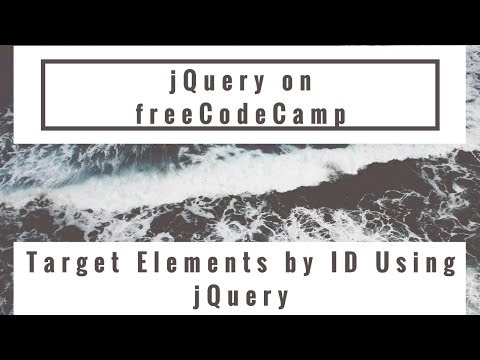Target Elements by ID Using jQuery, jQuery in freeCodeCamp