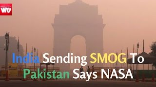 India Sending SMOG To Pakistan Says NASA
