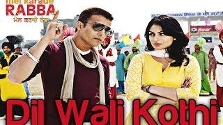 Dil Wali Kothi - Mel Karade Rabba | Superhit Punjabi Songs | Jimmy Shergill & Neeru Bajwa | Salim
