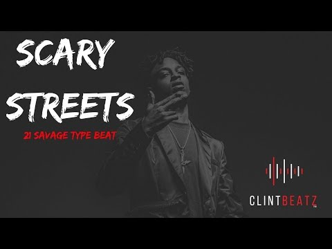 21 Savage Type Beat 2018 - Scary Streets (Prod By ClintBeatz)